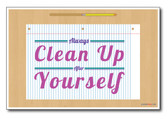 Clean Up After Yourself - NEW Classroom Motivational Poster