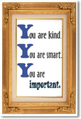 You Are Kind You Are Smart 3 - NEW Motivational Poster