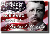Nothing Worth Having - Theodore Roosevelt - Flag - NEW Motivational Poster