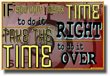 PosterEnvy - If You Don't Have Time To Do It Right - NEW Classroom Motivational Poster