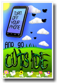 Turn Off Your Phone and Go Outside- NEW Motivational Poster