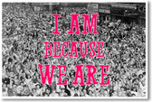 I Am Because We Are - NEW Classroom Poster