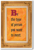 Be The Person You Want To Meet - NEW Classroom Motivational Poster