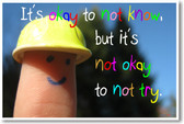 It's Okay To Not Know - NEW Classroom Motivational Poster