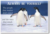 Always Be Yourself - NEW Classroom Motivational Poster