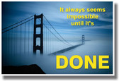 It Always Seems Impossible Until It's Done - New Classroom Motivational Inspirational Poster