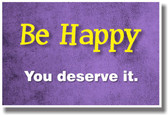 Be Happy. You Deserve It! - NEW Classroom Motivational Inspirational POSTER