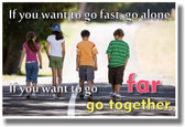 If You Want To Go, Far Go Together - NEW Classroom Motivational Inspirational POSTER