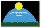 Moon Flower - Albert Schweitzer Quote - NEW Classroom Motivational Poster