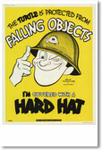 I'm Covered with a Hard Hat - NEW Vintage Reprint Poster
