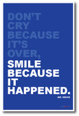 Don't Cry Because It's Over, Smile Because it Happened - NEW Classroom Motivational Poster