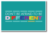 Don't Be Afraid To Be Different - NEW Classroom Motivational Poster