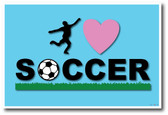 I Love Soccer - New Sports Classroom Motivational Poster