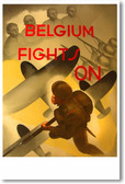Belgium Fights On - NEW Vintage Reprint Poster