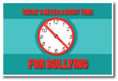 Clock - There Is Never a Right Time For Bullying 2 - NEW Classroom Motivational PosterEnvy Poster