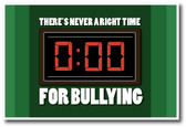 Anti-Bullying - There Is Never A Right Time For Bullying - NEW Classroom Motivational PosterEnvy Poster