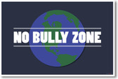 Planet Earth - No Bully Zone - NEW Classroom Educational Anti-Bullying Motivation PosterEnvy Poster