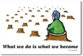 What We Do Is What We Become - NEW Classroom Motivational POSTER