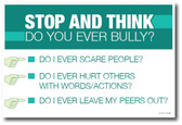 No Bullying - Stop And Think: Do You Ever Bully? - Classroom Motivational PosterEnvy Poster