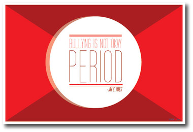 No Bullies - Bullying Is Not Okay Period - Classroom Motivational PosterEnvy Poster