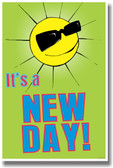 It's a New Day! - NEW Classroom Motivational Poster