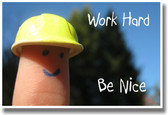 Work Hard Be Nice - NEW Classroom Motivational Poster