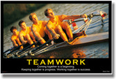 Teamwork - (Rowing) Coming Together is a Beginning. Keeping Together is Progress. Working Together is Success. - Henry Ford