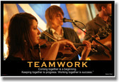 Teamwork - (Musicians) Coming Together is a Beginning. Keeping Together is Progress. Working Together is Success. - Henry Ford