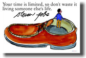 Your Time Is Limited, So Don't Waste It Living Someone Else's Life - Steve Jobs