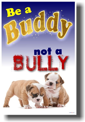 Puppy Dogs - Be a Buddy Not a Bully - Classroom Motivational PosterEnvy Poster