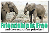 Friendship is Free and the Rewards are Priceless