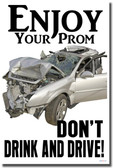 Enjoy Your Prom - Don't Drink & Drive