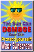 The Sun Can Damage Your Skin - Protect Yourself - Wear Sunscreen