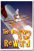 The Journey Is The Reward - Space Shuttle - Classroom Motivation Poster