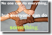 No One Can Do Everything but Everyone Can Do Something.