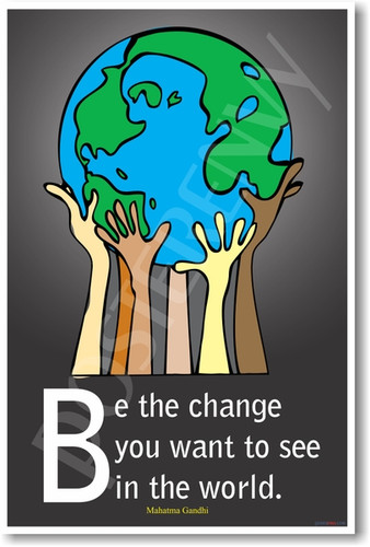 Globe Earth Be the Change You Want to See in the World - Mahatma Gandhi - Motivational Classroom PosterEnvy Poster