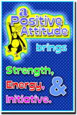 A Positive Attitude Brings Strength, Energy & Initiative