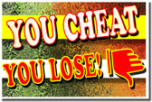 You Cheat You Lose