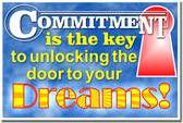 Commitment is the Key to Unlocking the Door to Your Dreams