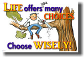 Life Offers You Many Choices, Choose Wisely