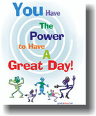 You Have the Power to Have a Great Day