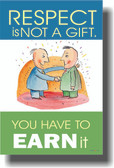 Respect is not a gift - you have to earn it