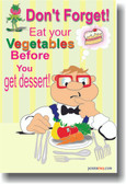 Don't Forget to Eat Your Vegetables Before You Get Dessert