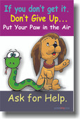 If You Don't Get It, Don't Give Up - Put Your Paw in the Air.  Ask for Help