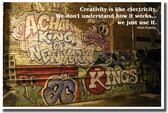 Creativity is like electricity.  We don't understand how it works… we just use it.  Maya Angelou