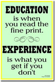 Education is when you read the fine print - Experience is what you get if you don't - Pete Seeger