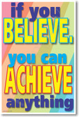If You Believe - You Can Achieve Anything - Classroom Motivational PosterEnvy Poster (cm170)