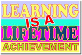 Learning is a Lifetime Achievement - Classroom Motivational Poster (cm166)