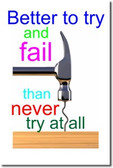 Better to Try and Fail Then Never Try at All - Classroom Motivational Poster (cm158)