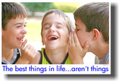 The Best Things In Life Aren't Things - Boys Laughing - Classroom Motivational Poster (cm154)